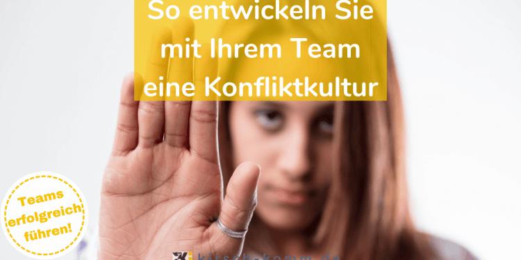 So entwickeln Sie mit Ihrem Team eine Konfliktkultur