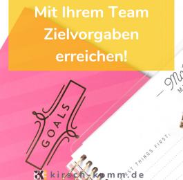 Mit Ihrem Team Zielvorgaben erreichen