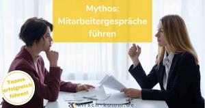 Mythos: Mitarbeitergespräche führen: Wann ist ein Mitarbeitergespräch ein Mitarbeitergespräch