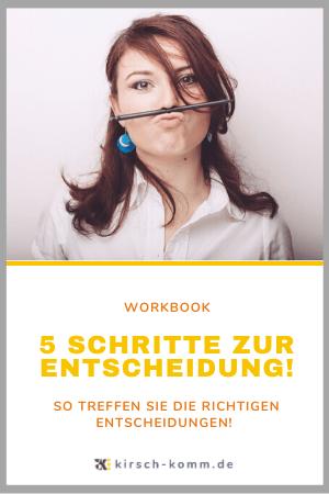 Workbook: 5 Schritte zur Entscheidung
