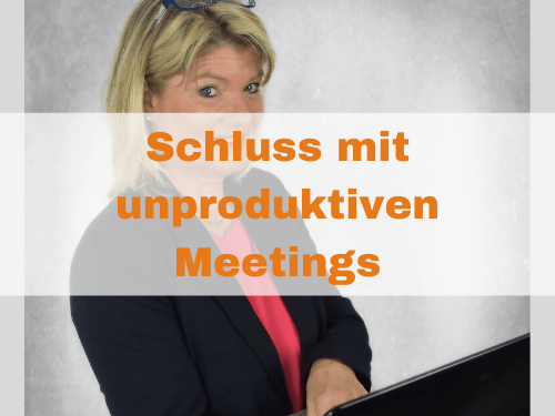 Schluss mit unproduktiven Meetings