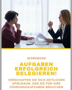 Workbook Aufgaben erfolgreich delegieren